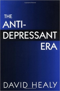 The Antidepressant Era by David Healy